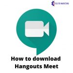 How to download Hangouts Meet