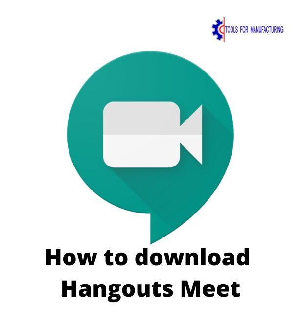 How to download Hangouts Meet